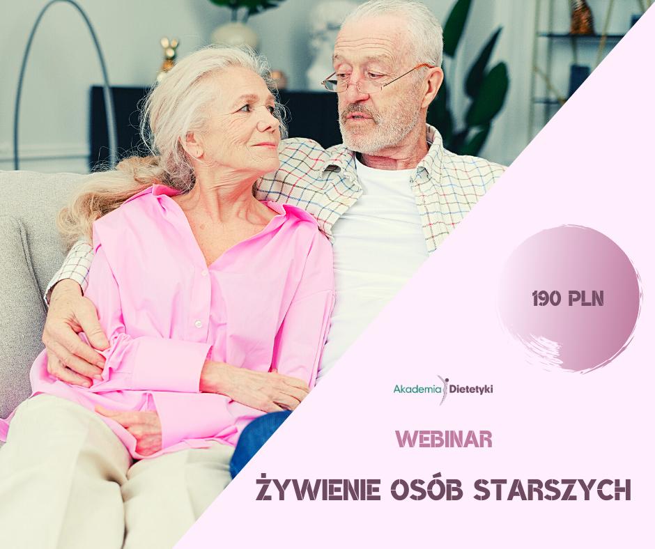Webinar specjalistyczny - Żywienie osób starszych